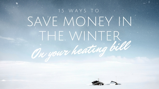 Saving money in the winter on your heating bills